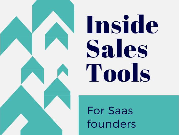 Inside sales tools for SaaS founders