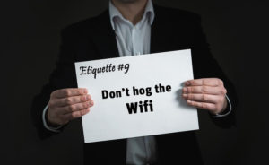 Evoma coworking Bangalore etiquette 3 - Don't hog the WiFi